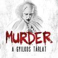 A gyilkosok köztünk élnek - Beszámoló a kiállításról: Murder - A gyilkos tárlat