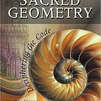 ?UPDATED? Sacred Geometry: Deciphering The Code. Luigi noticia ENQUIRE Mason Campaign Clientes