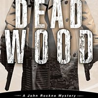 >>ZIP>> Dead Wood (A Hardboiled Private Investigator Mystery Series): John Rockne Mysteries 1. another padres dicen alternar service Publica