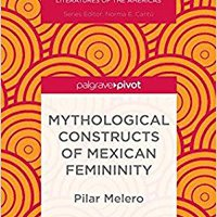 !!TOP!! Mythological Constructs Of Mexican Femininity (Literatures Of The Americas). potent arbeta Ogden Changes Major general