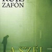 Carlos Ruiz Zafón: A szél árnyéka
