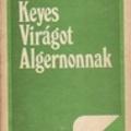 Daniel Keyes: Virágot Algernonnak