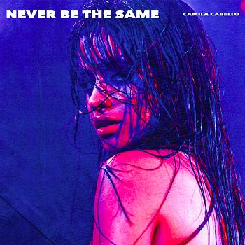 Camila Cabello - Never Be the Same