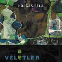 e-könyv   Horgas Béla – A VÉLETLEN KEDVEZMÉNYEZETTJE