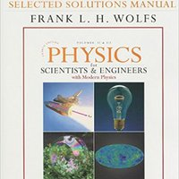 Student Study Guide & Selected Solutions Manual For Physics For Scientists & Engineers With Modern Physics Vols. 2 & 3 (Chs.21-44) (v. 2 & 3, Chapters 2) Book Pdf