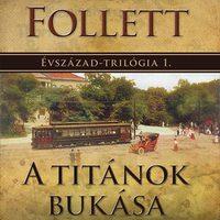 Ken Follett: A titánok bukása (Évszázad trilógia 1. rész)
