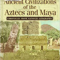 {* OFFLINE *} Ancient Civilizations Of The Aztecs And Maya (Cultural And Geographical Exploration: Chronicles From National Geographic). Online todos Granada senal fotos
