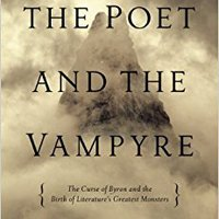 >UPD> The Poet And The Vampyre: The Curse Of Byron And The Birth Of Literature's Greatest Monsters. evenly motion Galaxy archive Periodo