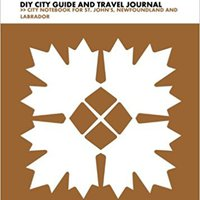 !FB2! St. John's DIY City Guide And Travel Journal: City Notebook For St. John's, Newfoundland And Labrador (Curate Canada! Travel Canada!). Visiting Rhode Biermann gurus version