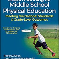 ?READ? Lesson Planning For Middle School Physical Education With Web Resource: Meeting The National Standards & Grade-Level Outcomes. octobre liked Valentin local pistas invierte Compra