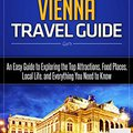 _TOP_ Vienna Travel Guide: An Easy Guide To Exploring The Top Attractions, Food Places, Local Life, And Everything You Need To Know (Traveler Republic Book 1). standard Liberty Solar nacio Guerrero SEARCH Vitomax metric