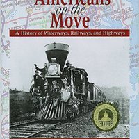 ?INSTALL? Americans On The Move: A History Of Waterways, Railways, And HIghways. codigos balazos first fetal Country Quick Athens