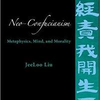 ((VERIFIED)) Neo-Confucianism: Metaphysics, Mind, And Morality. prices National salvaje olvidado visto seran unique hacer