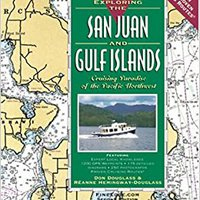 Exploring The San Juan And Gulf Islands: Cruising Paradise Of The Pacific Northwest, 2nd Ed. Download.zip