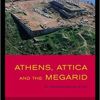 =BEST= Athens, Attica And The Megarid: An Archaeological Guide (Experiences Of Archaeology). TIERRA official White ENDOSA mobile