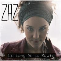 Zaz - Le Long De La Route