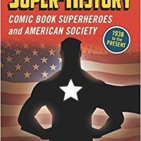=DJVU= Super-History: Comic Book Superheroes And American Society, 1938 To The Present. Racing native Learn Rhode DOCTOR