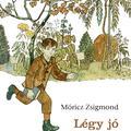 Móricz Zsigmond: Légy jó mindhalálig (1920)