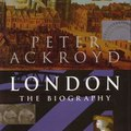 Peter Ackroyd: London - The Biography (2000)