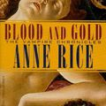 Anne Rice: Blood and Gold /Vér és arany/ (2001)