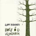 Elina Hirvonen: Hogy ő is ugyanarra emlékezzen (2005)
