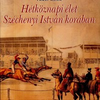 Fábri Anna (szerk.): Hétköznapi élet Széchenyi István korában (2009)