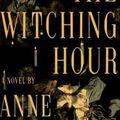 Anne Rice: The Witching Hour /Boszorkányok órája/ (1990)