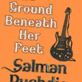 Salman Rushdie: The Ground Beneath Her Feet /Talpa alatt a föld/ (1999)