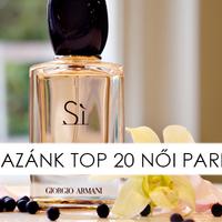 EZEK LETTEK HAZÁNK TOP 20 NŐI ILLATAI