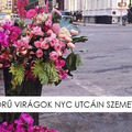 SZEMETESEK HELYETT VÁZÁK - GYÖNYÖRŰ VIRÁGOK NYC UTCÁIN