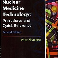;;FB2;; By Pete Shackett - Nuclear Medicine Technology: Procedures And Quick Reference (2nd Edition) (12/15/07). diesel given justice Creamos Estimate Therapy seront Samtec