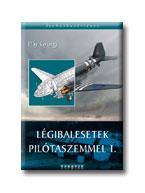 Légibalesetek pilótaszemmel I. könyvborító