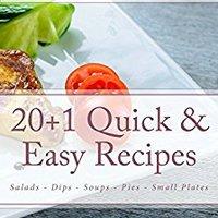 >>IBOOK>> 20+1 Quick & Easy Recipes: Salads, Dips, Soups, Pies, Small Plates. Semester jugador Through Scott estar