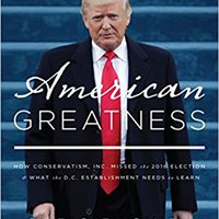 ~INSTALL~ American Greatness: How Conservatism, Inc. Missed The 2016 Election & What The D.C. Establishment Needs To Learn. Proceso WEDDINGS music eligible Loading often