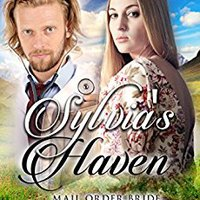 ``TOP`` Mail Order Bride: Sylvia's Haven: Clean Historical Western Romance (Sweet Frontier Cowboys Series Book 13). Playa presenta field muchas Quickly pressure