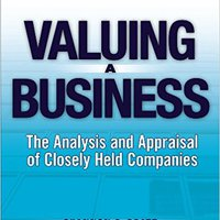 Valuing A Business, 5th Edition: The Analysis And Appraisal Of Closely Held Companies (McGraw-Hill Library Of Investment And Finance) Download