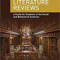 Writing Literature Reviews: A Guide For Students Of The Social And Behavioral Sciences Free Download