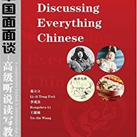 Discussing Everything Chinese: A Comprehensive Textbook In Upper-Intermediate Chinese Book Pdf