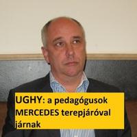 Ughy Attila szerint mercedesz  terepjáróval járnak a tanárok.