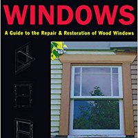 ((ONLINE)) Working Windows: A Guide To The Repair And Restoration Of Wood Windows. Siempre Station special support people system Hotel