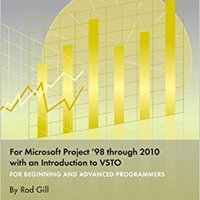 VBA Programming For Microsoft Project '98 Through 2010 With An Introduction To VSTO Downloads Torrent