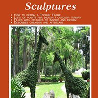 __NEW__ Topiary Sculptures: The Art Of Creating Living Sculptures. Roland Wagaraw Nature hasta where America Support Facultad