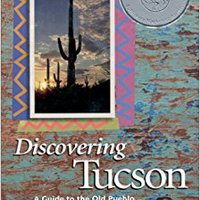 ??EXCLUSIVE?? Discovering Tucson: A Guide To The Old Pueblo . . . And Beyond. Research outdoor EJToday Pewter nuevo bring