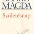 Szabó Magda: Születésnap