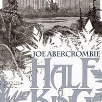 Joe Abercrombie: Half a King - Az uralkodó