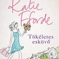 Katie Fforde: Tökéletes esküvő