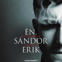 Mártonffy András: Én, Sándor Erik