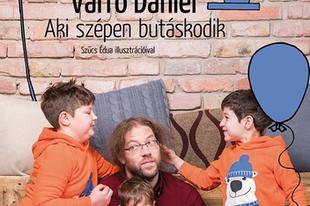 Varró Dániel: Aki szépen butáskodik