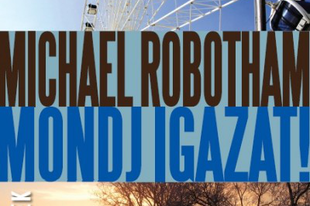 Michael Robotham: Mondj igazat!