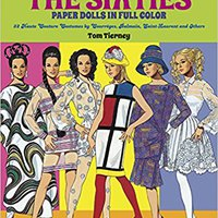 Great Fashion Designs Of The Sixties Paper Dolls: 32 Haute Couture Costumes By Courreges, Balmain, Saint-Laurent And Others (Dover Paper Dolls) Free Download